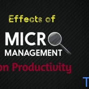 What are the Effects of Micromanagement on Productivity?