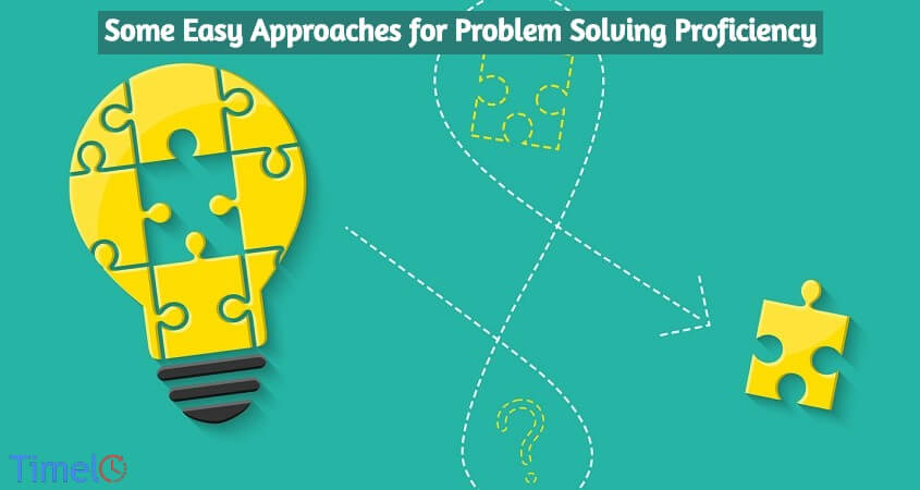 Some Easy Approaches for Problem Solving Proficiency